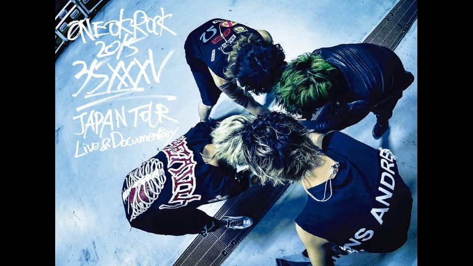 "ONE OK ROCK/ONE OK ROCK 2015 ""35xxxv"" JAPAN TOUR LIVE & DOCUMENTARY"